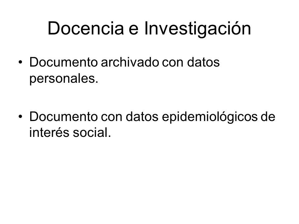 Docencia e Investigación Documento archivado con datos personales. Documento con datos epidemiológicos de interés social.