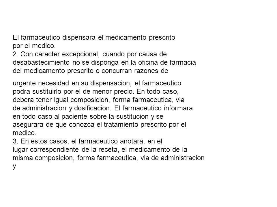 El farmaceutico dispensara el medicamento prescrito por el medico.