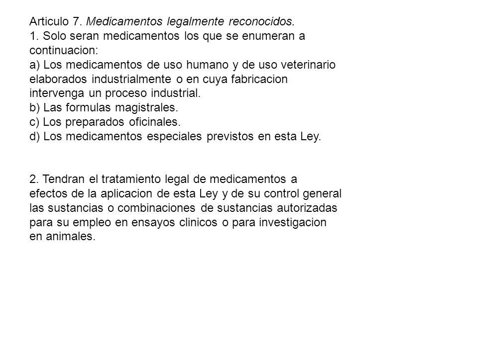 Articulo 7. Medicamentos legalmente reconocidos. 1.