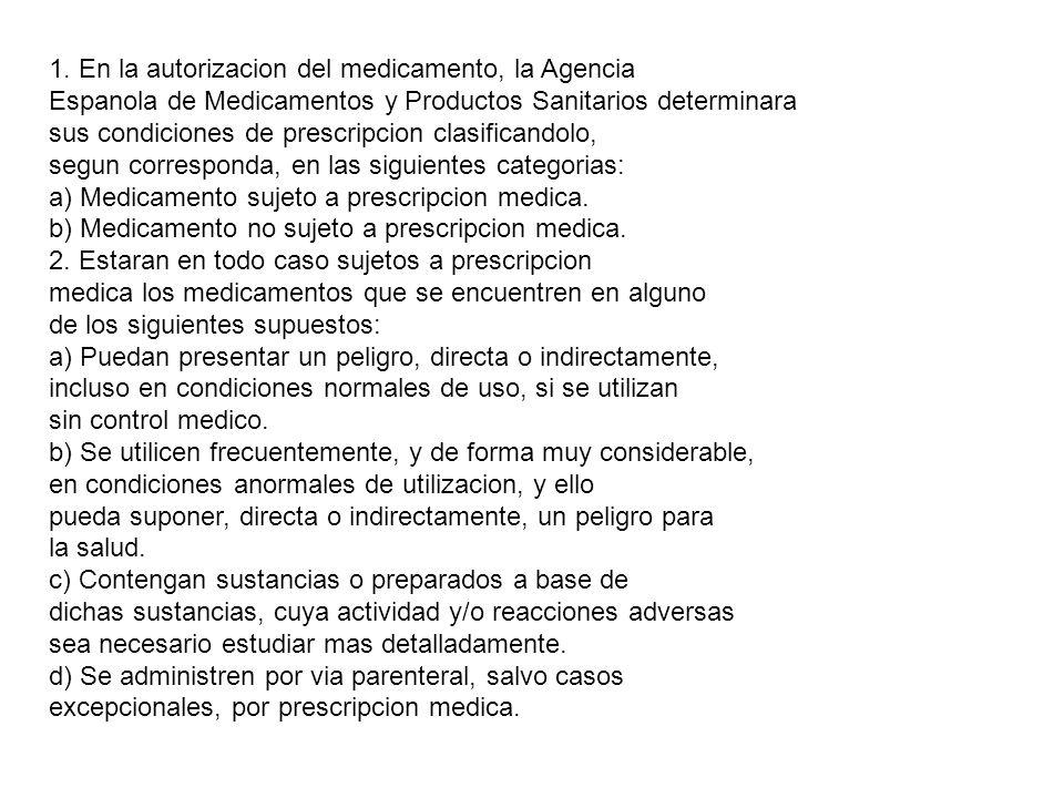1. En la autorizacion del medicamento, la Agencia Espanola de Medicamentos y Productos Sanitarios determinara sus condiciones de prescripcion clasific