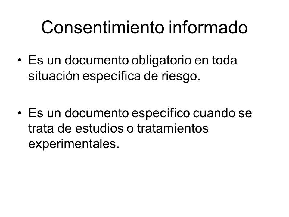 Consentimiento informado Es un documento obligatorio en toda situación específica de riesgo. Es un documento específico cuando se trata de estudios o