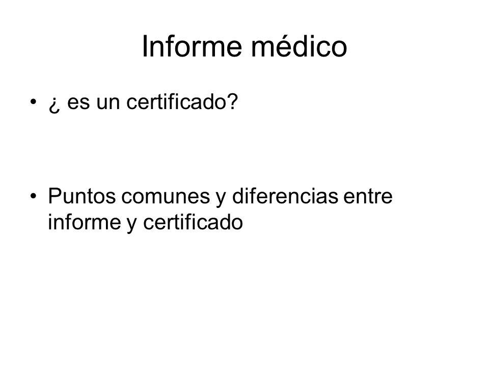 Informe médico ¿ es un certificado? Puntos comunes y diferencias entre informe y certificado