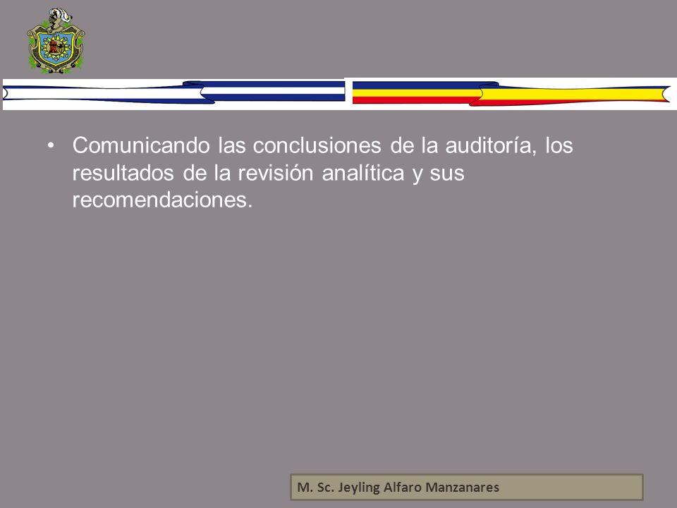 M. Sc. Jeyling Alfaro Manzanares Comunicando las conclusiones de la auditoría, los resultados de la revisión analítica y sus recomendaciones.