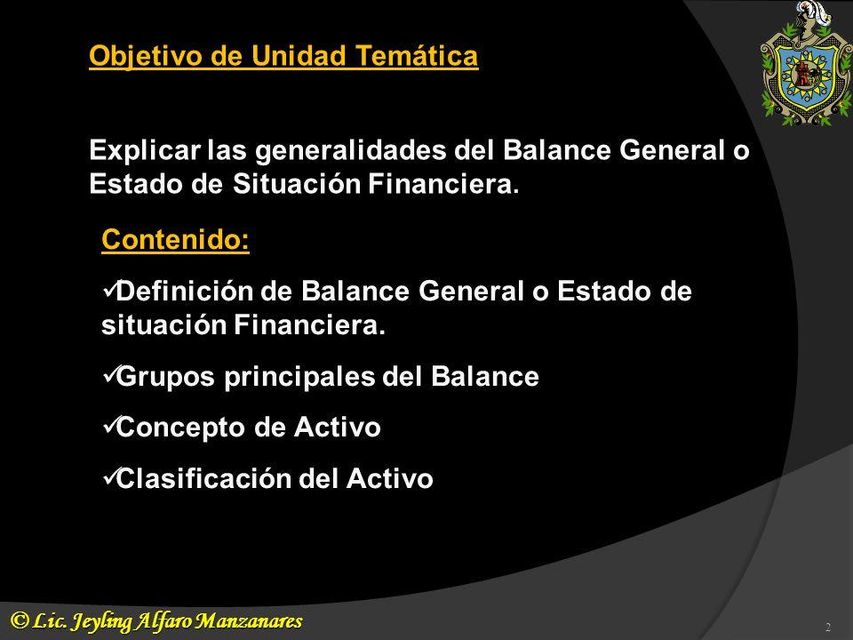 Contenido: Definición de Balance General o Estado de situación Financiera. Definición de Balance General o Estado de situación Financiera. Grupos prin