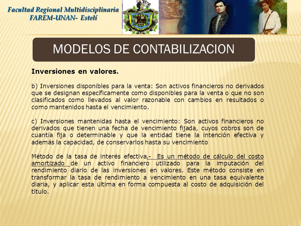 MODELOS DE CONTABILIZACION Facultad Regional Multidisciplinaria FAREM-UNAN- Estelí Inversiones en valores. En este grupo se registran la parte activa