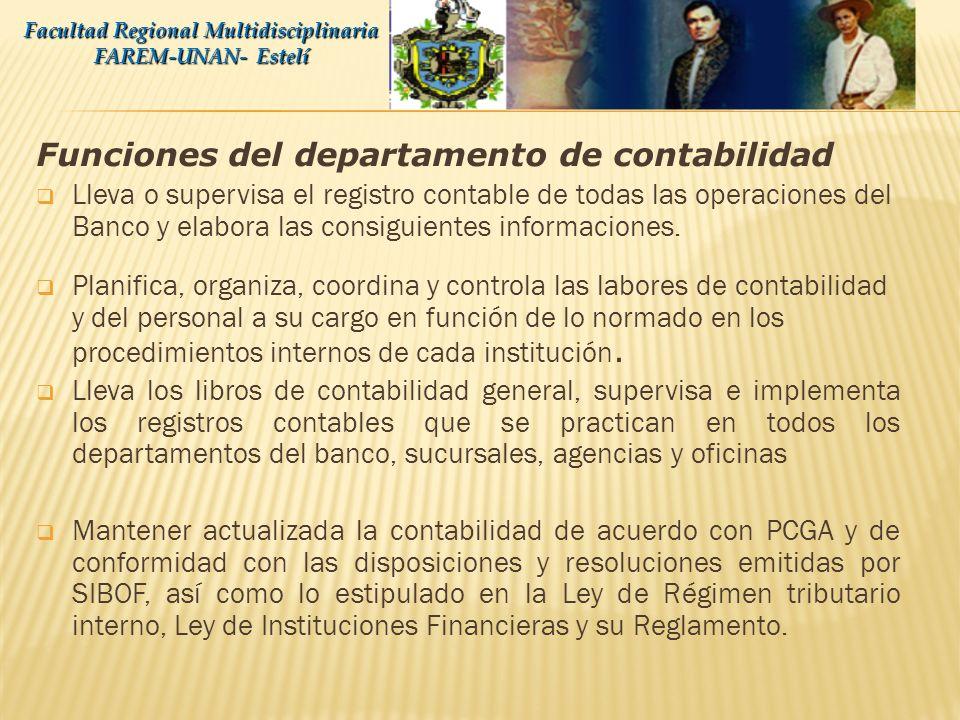 Funciones del departamento de contabilidad Lleva o supervisa el registro contable de todas las operaciones del Banco y elabora las consiguientes informaciones.