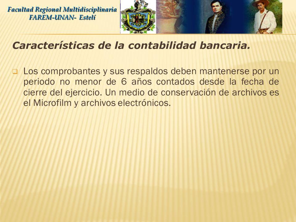 Características de la contabilidad bancaria. Se utilizara la codificación y plan de cuentas dispuesto por la Superintendencia de Bancos. Las transacci