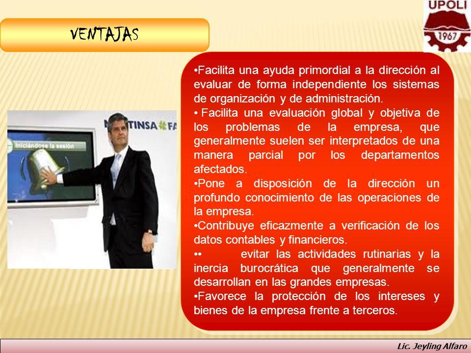 VENTAJAS Facilita una ayuda primordial a la dirección al evaluar de forma independiente los sistemas de organización y de administración. Facilita una