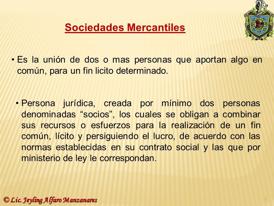 Sociedades Mercantiles Es la unión de dos o mas personas que aportan algo en común, para un fin licito determinado. Persona jurídica, creada por mínim