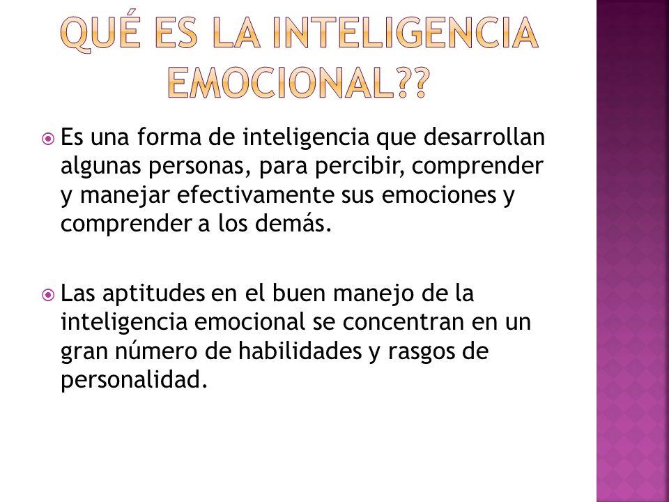 Es una forma de inteligencia que desarrollan algunas personas, para percibir, comprender y manejar efectivamente sus emociones y comprender a los demá