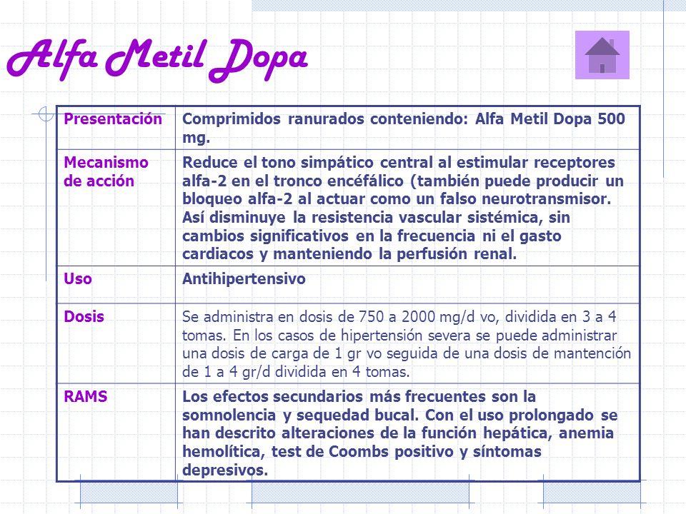 Alfa Metil Dopa PresentaciónComprimidos ranurados conteniendo: Alfa Metil Dopa 500 mg. Mecanismo de acción Reduce el tono simpático central al estimul