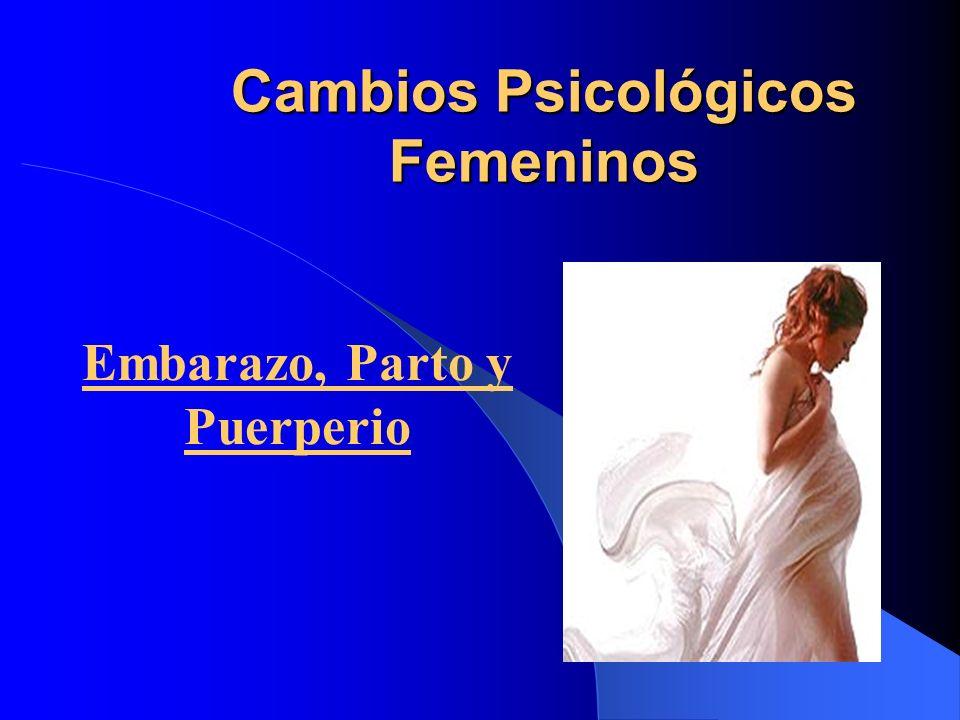 Cambios Psicológicos Femeninos Embarazo, Parto y Puerperio