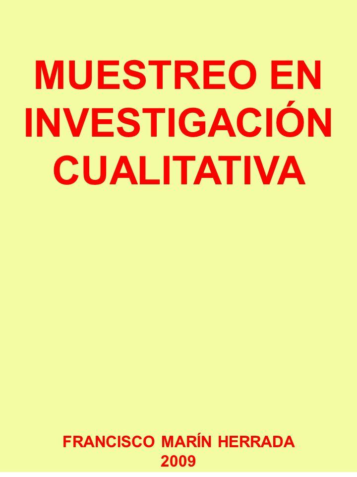 MUESTREO EN INVESTIGACIÓN CUALITATIVA FRANCISCO MARÍN HERRADA 2009