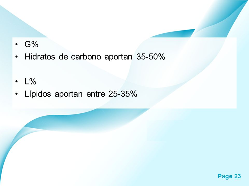 Page 23 G% Hidratos de carbono aportan 35-50% L% Lípidos aportan entre 25-35%