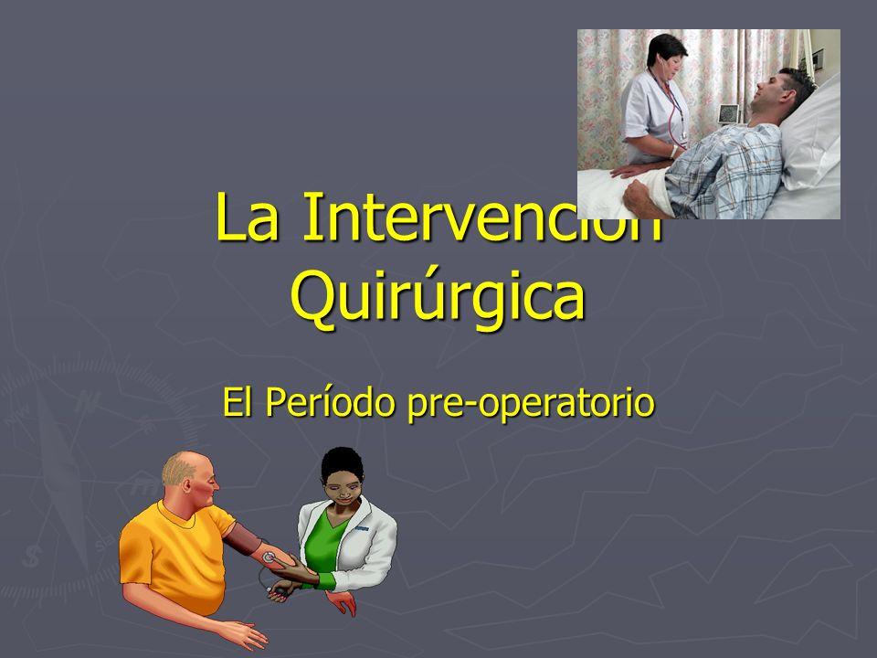 La Cirugía Amenaza potencial o real para la integridad que puede provocar reacciones fisiológicas y psicológicas