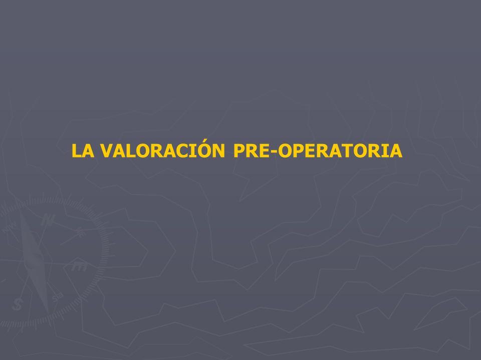 LA VALORACIÓN PRE-OPERATORIA