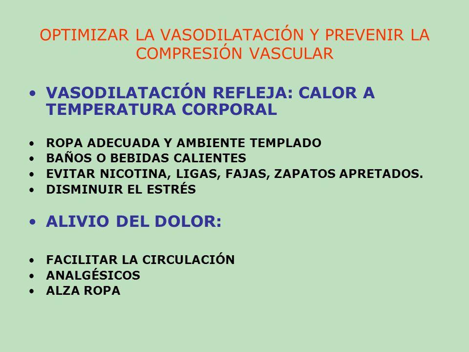 CONSERVACIÓN DE LA INTEGRIDAD DE TEJIDOS EVITAR TRAUMATISMOS E INFECCIONES CALZADO ADECUADO JABONES Y LOCIONES NEUTRAS.