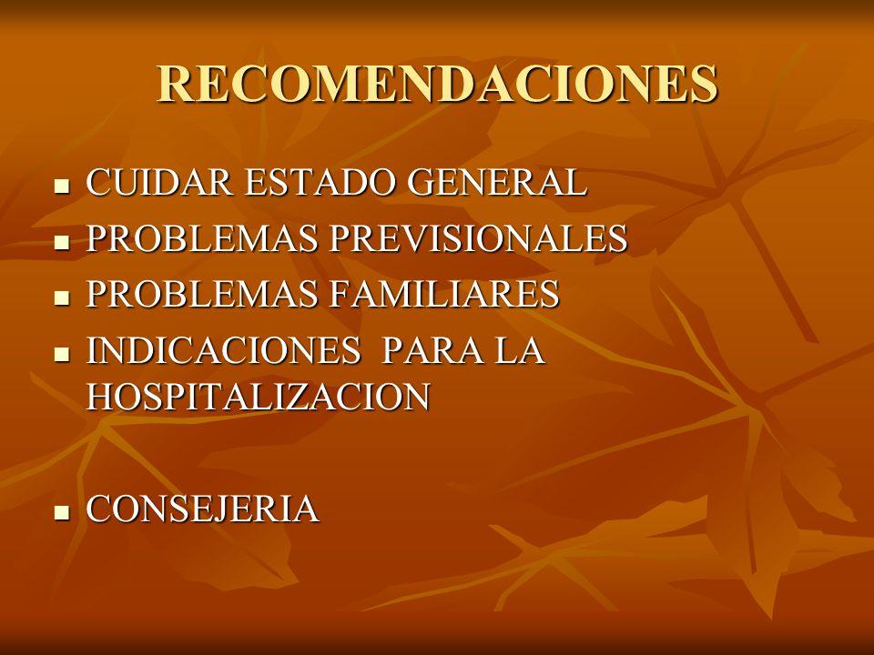 RECOMENDACIONES CUIDAR ESTADO GENERAL CUIDAR ESTADO GENERAL PROBLEMAS PREVISIONALES PROBLEMAS PREVISIONALES PROBLEMAS FAMILIARES PROBLEMAS FAMILIARES
