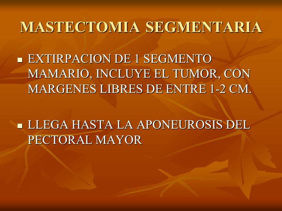 MASTECTOMIA SEGMENTARIA EXTIRPACION DE 1 SEGMENTO MAMARIO, INCLUYE EL TUMOR, CON MARGENES LIBRES DE ENTRE 1-2 CM. EXTIRPACION DE 1 SEGMENTO MAMARIO, I