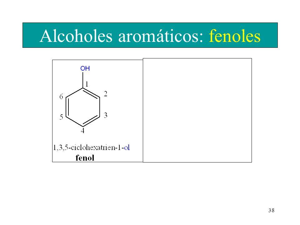 38 Alcoholes aromáticos: fenoles