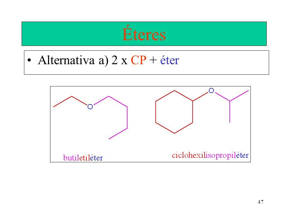 47 Éteres Alternativa a) 2 x CP + éter