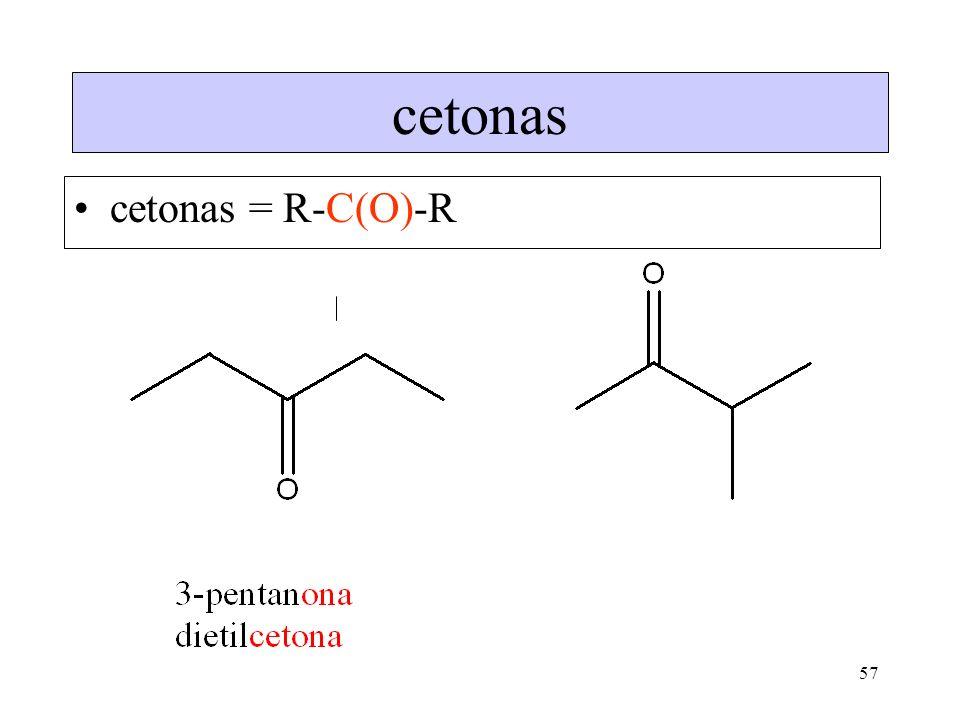 57 cetonas cetonas = R-C(O)-R