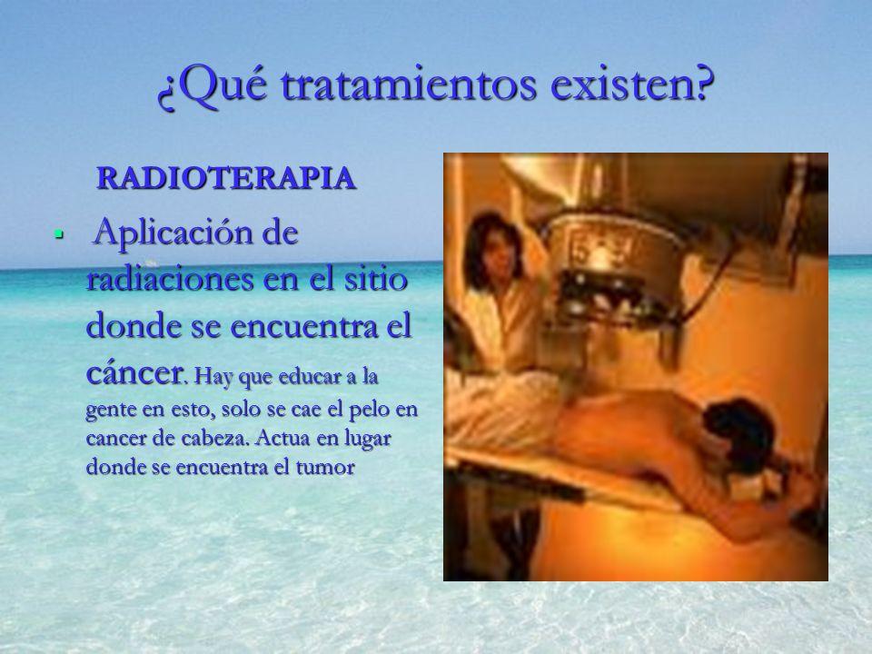 RADIOTERAPIA RADIOTERAPIA Aplicación de radiaciones en el sitio donde se encuentra el cáncer. Hay que educar a la gente en esto, solo se cae el pelo e
