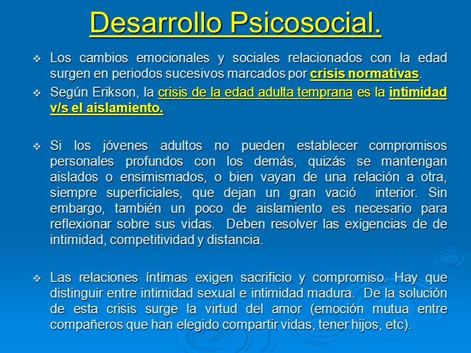 Desarrollo Psicosocial. Los cambios emocionales y sociales relacionados con la edad surgen en periodos sucesivos marcados por crisis normativas. Los c
