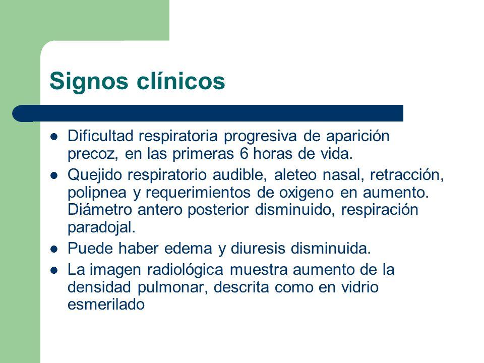Signos clínicos Dificultad respiratoria progresiva de aparición precoz, en las primeras 6 horas de vida. Quejido respiratorio audible, aleteo nasal, r
