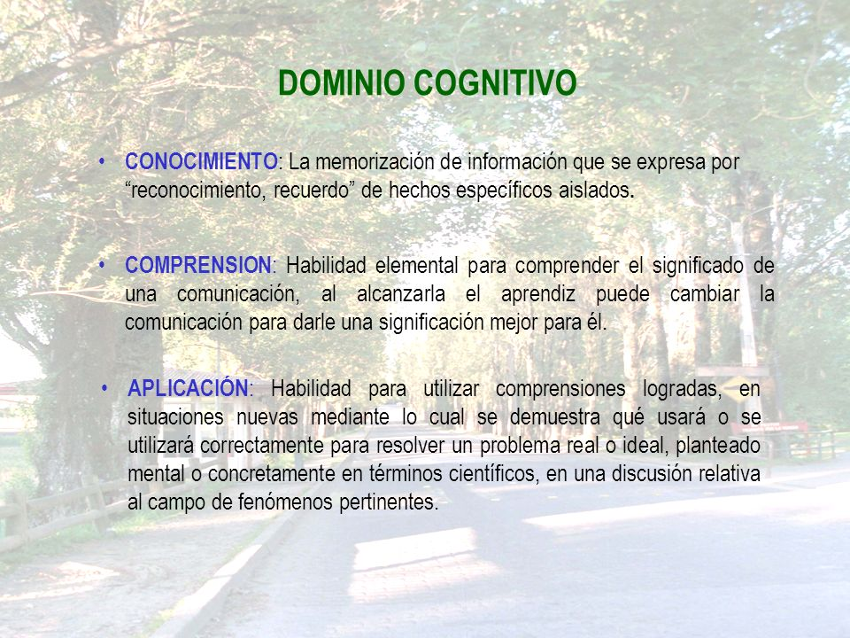 DOMINIO COGNITIVO CONOCIMIENTO : La memorización de información que se expresa por reconocimiento, recuerdo de hechos específicos aislados.