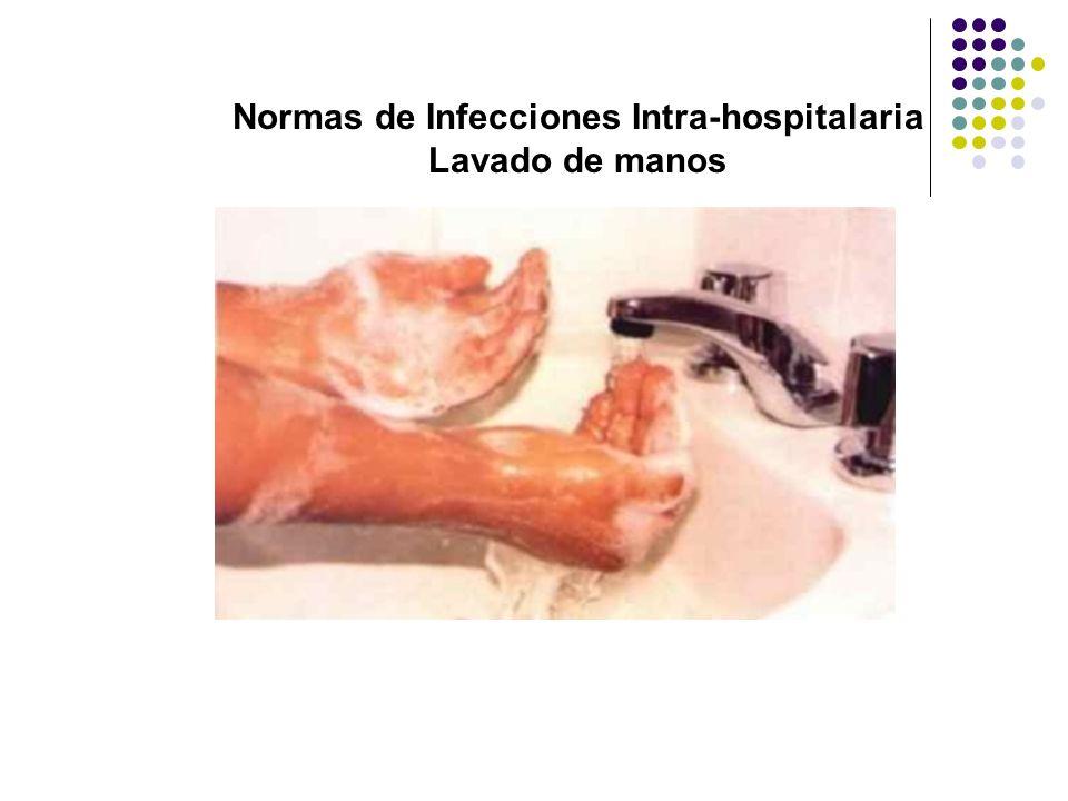 Normas de Infecciones Intra-hospitalaria Lavado de manos