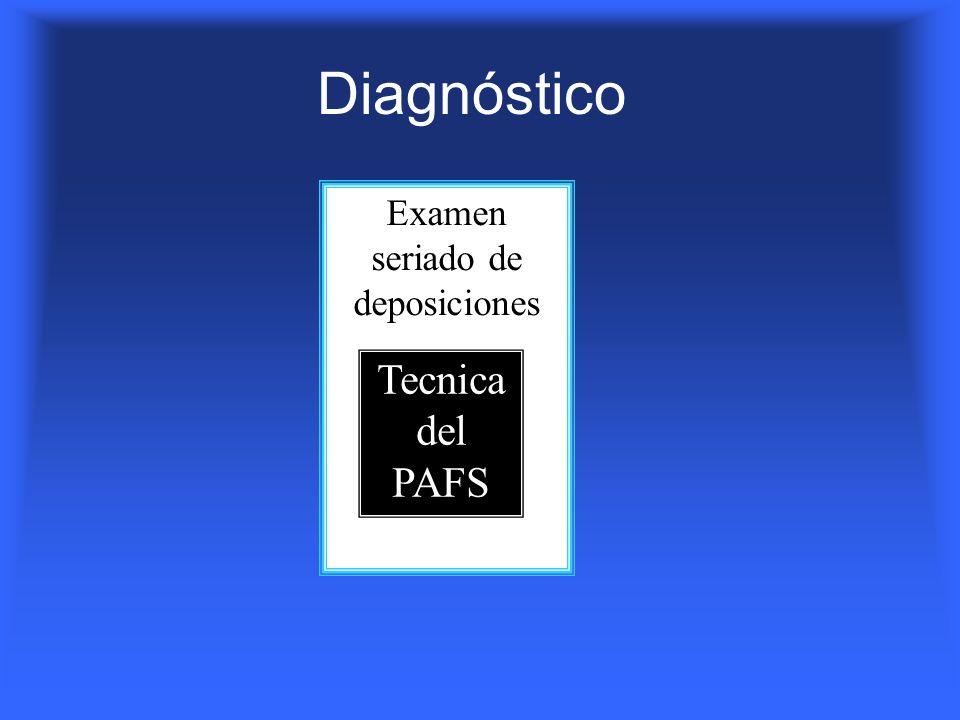 Diagnóstico Examen seriado de deposiciones Tecnica del PAFS