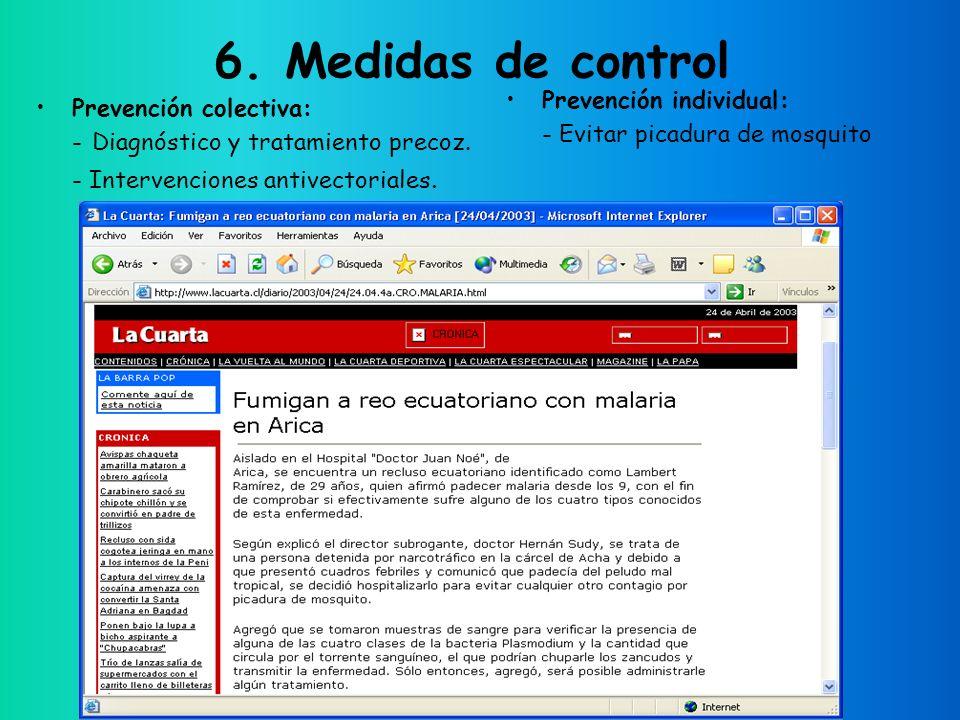 6. Medidas de control Prevención colectiva: - Diagnóstico y tratamiento precoz.