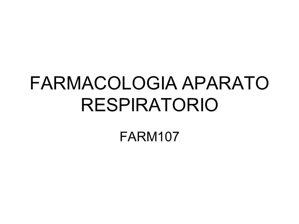 FARMACOLOGIA APARATO RESPIRATORIO FARM107