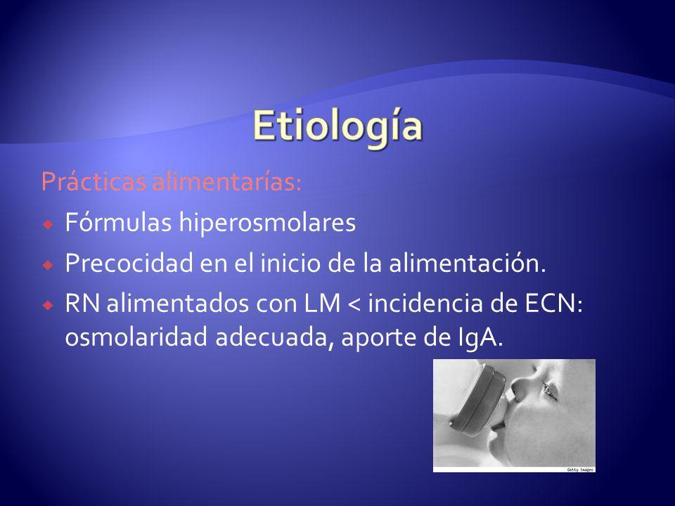 Prácticas alimentarías: Fórmulas hiperosmolares Precocidad en el inicio de la alimentación. RN alimentados con LM < incidencia de ECN: osmolaridad ade