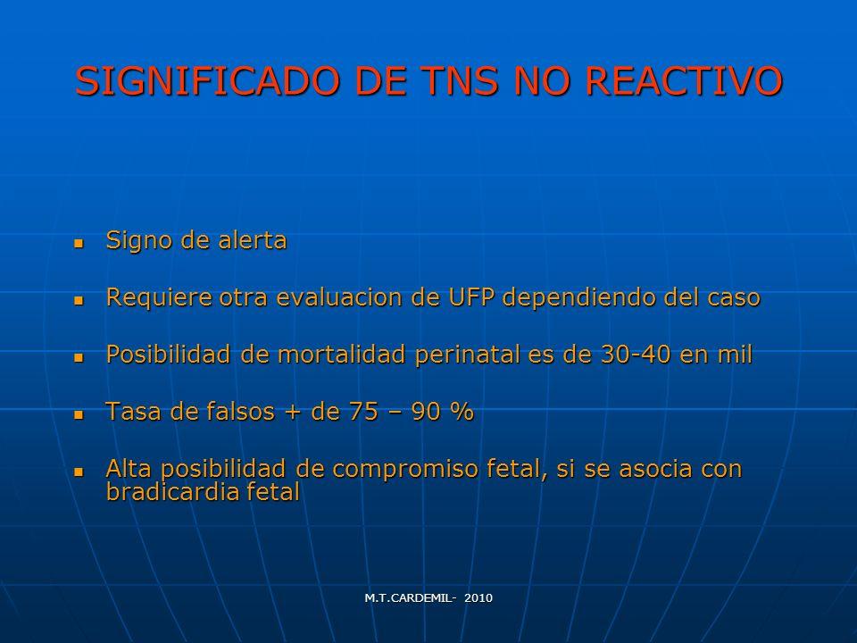 M.T.CARDEMIL- 2010 SIGNIFICADO DE TNS NO REACTIVO Signo de alerta Signo de alerta Requiere otra evaluacion de UFP dependiendo del caso Requiere otra e