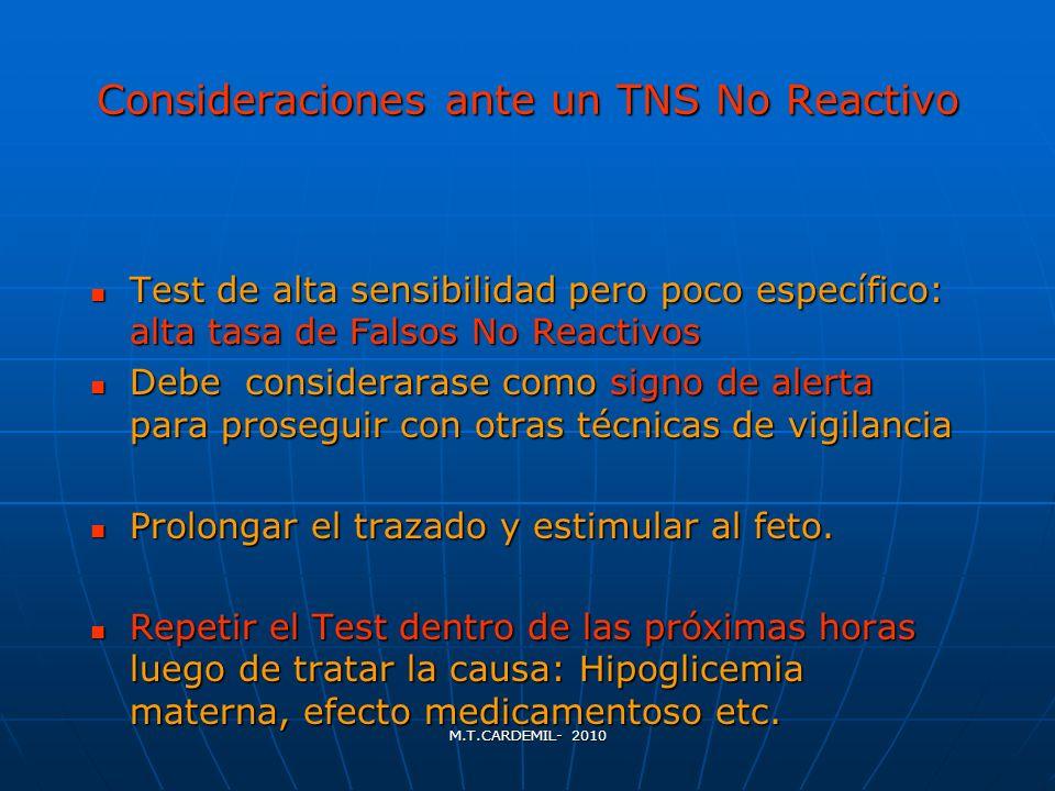 M.T.CARDEMIL- 2010 Consideraciones ante un TNS No Reactivo Test de alta sensibilidad pero poco específico: alta tasa de Falsos No Reactivos Test de al