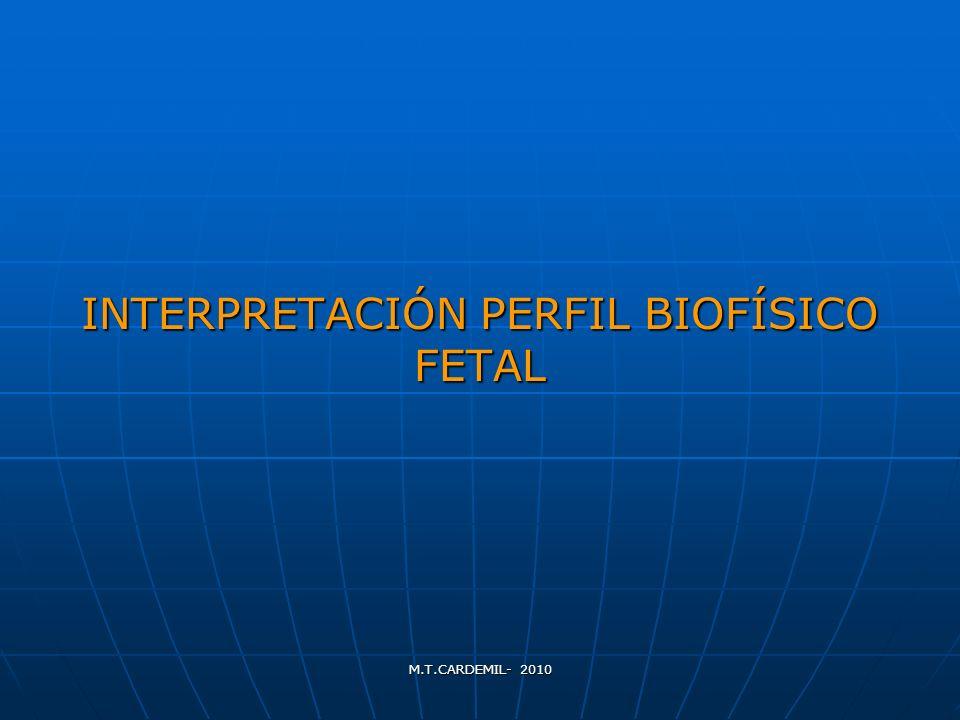 M.T.CARDEMIL- 2010 INTERPRETACIÓN PERFIL BIOFÍSICO FETAL