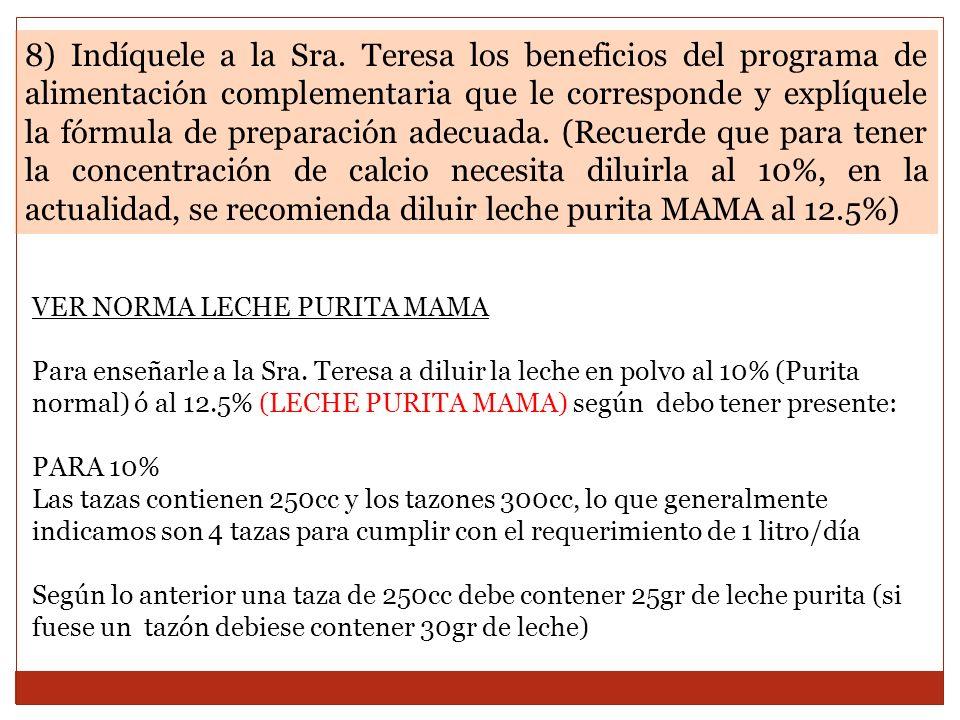 8) Indíquele a la Sra. Teresa los beneficios del programa de alimentación complementaria que le corresponde y explíquele la fórmula de preparación ade