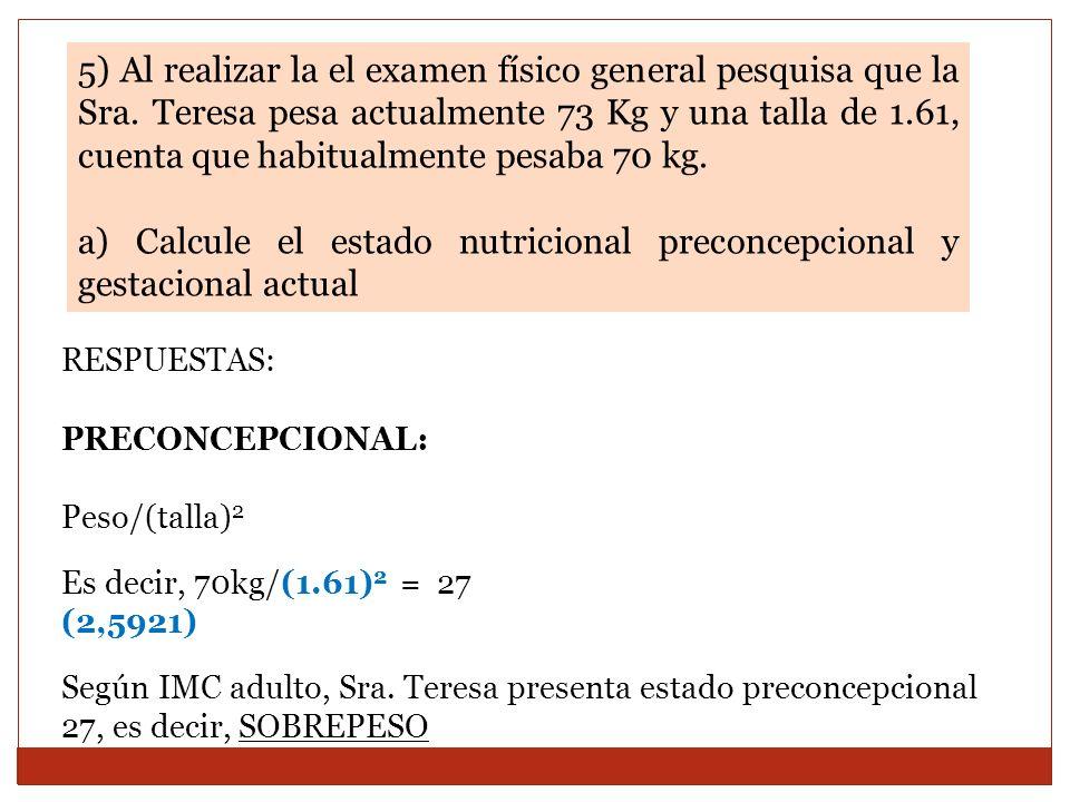 b) Señale teóricamente el incremento de peso al finalizar la gestación y la tasa de incremento semanal.