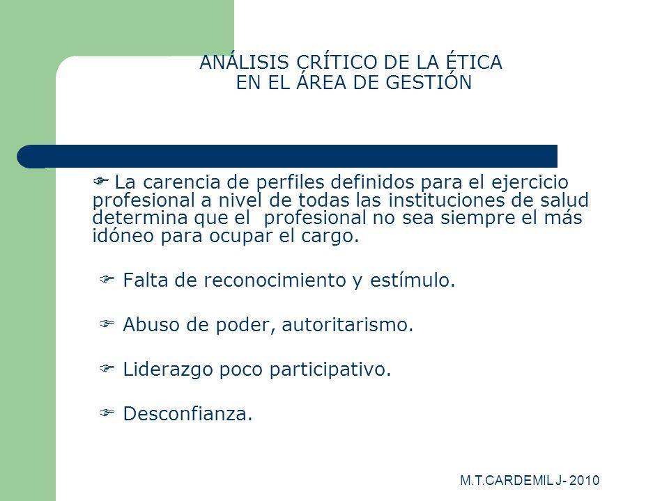 M.T.CARDEMIL J- 2010 ANÁLISIS CRÍTICO DE LA ÉTICA EN EL ÁREA DE GESTIÓN La carencia de perfiles definidos para el ejercicio profesional a nivel de tod