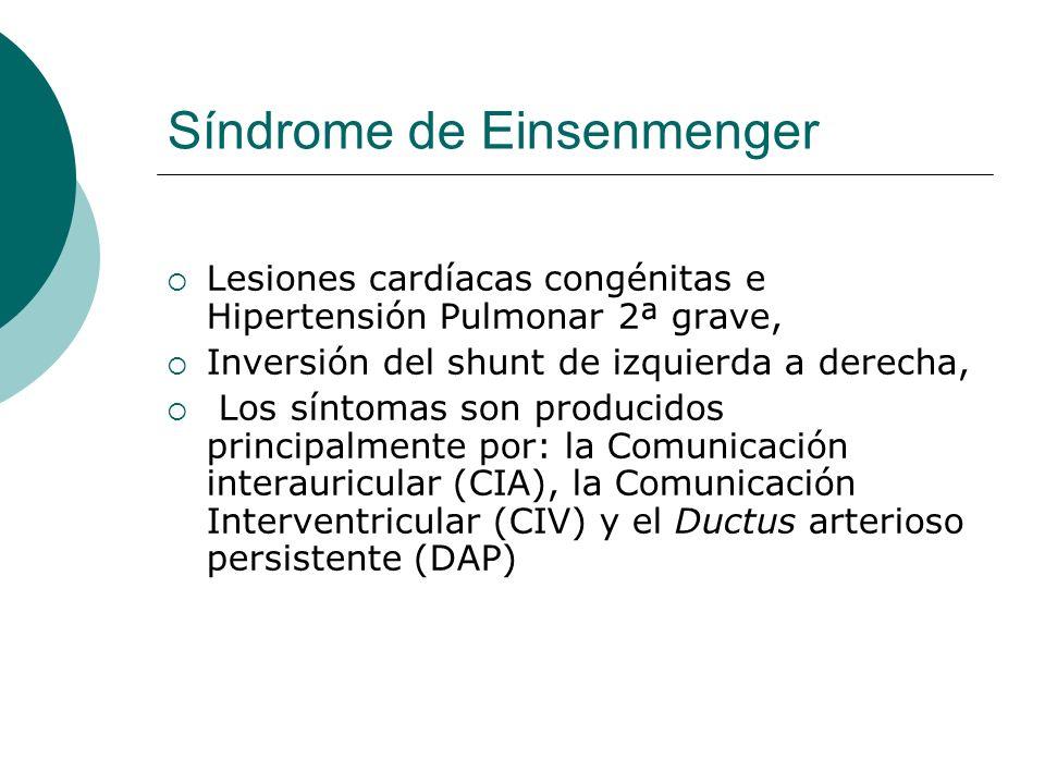 Síndrome de Einsenmenger Lesiones cardíacas congénitas e Hipertensión Pulmonar 2ª grave, Inversión del shunt de izquierda a derecha, Los síntomas son