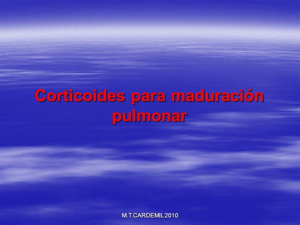M.T.CARDEMIL 2010 Corticoides para maduración pulmonar