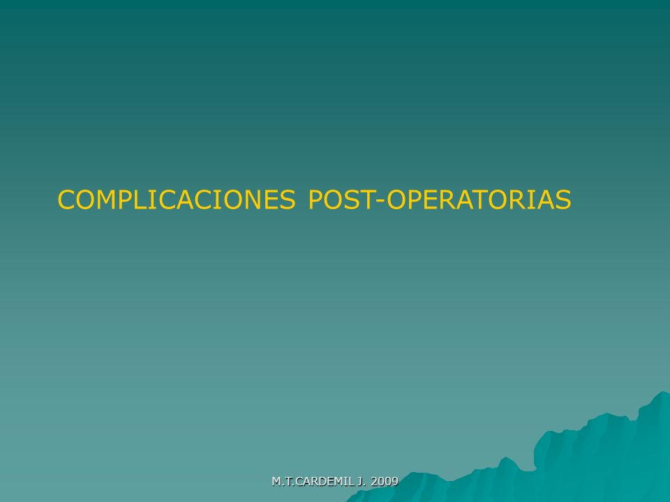 M.T.CARDEMIL J.2009 Complicaciones potenciales severas.