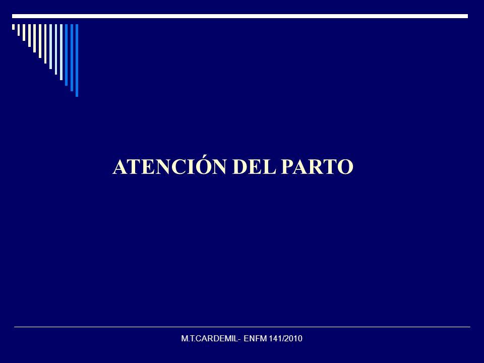 M.T.CARDEMIL- ENFM 141/2010 ATENCIÓN DEL PARTO