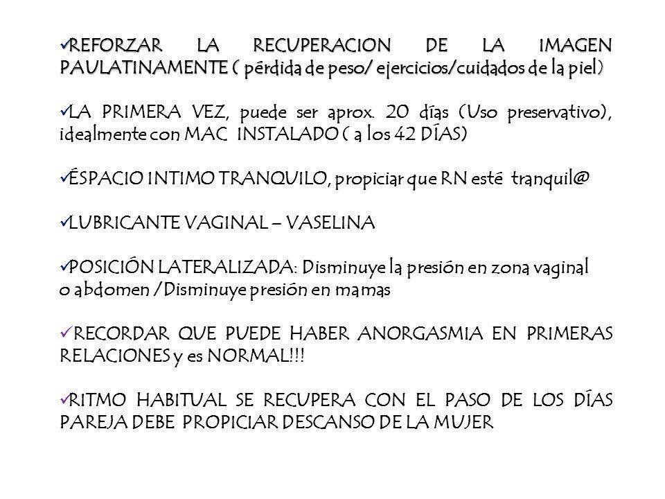 REFORZAR LA RECUPERACION DE LA IMAGEN PAULATINAMENTE ( pérdida de peso/ ejercicios/cuidados de la piel) REFORZAR LA RECUPERACION DE LA IMAGEN PAULATIN