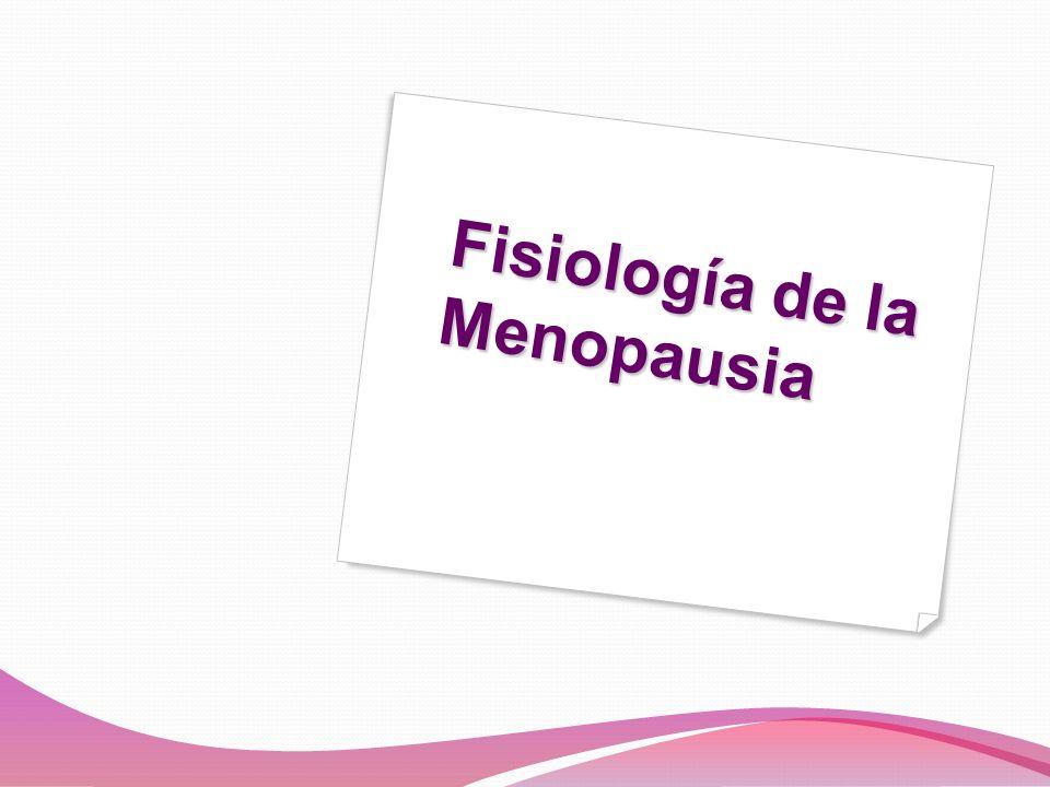 Fisiología de la Menopausia