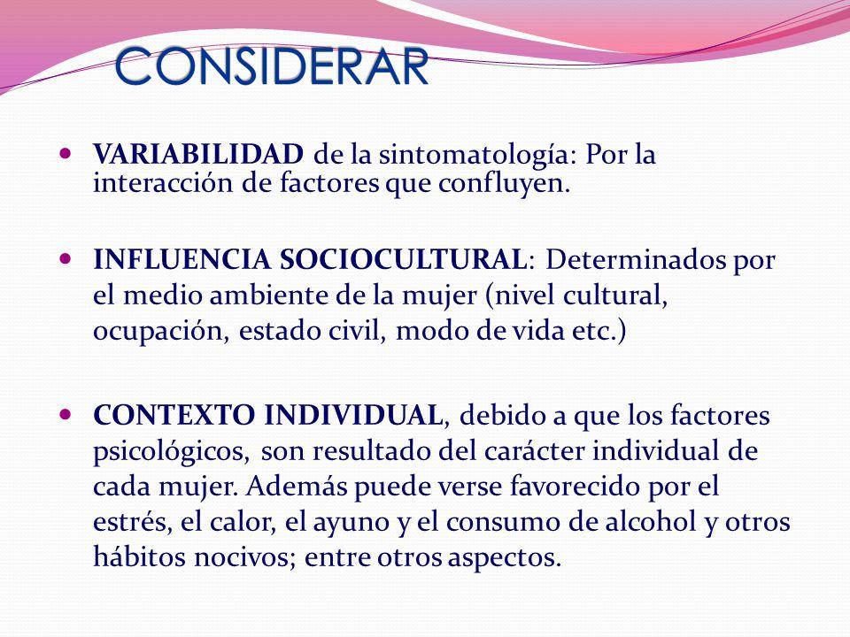 VARIABILIDAD de la sintomatología: Por la interacción de factores que confluyen. INFLUENCIA SOCIOCULTURAL: Determinados por el medio ambiente de la mu