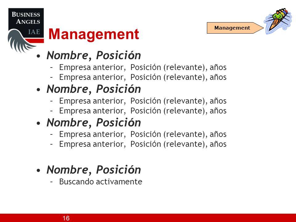 16 Management Nombre, Posici ó n –Empresa anterior, Posici ó n (relevante), a ñ os Nombre, Posici ó n –Empresa anterior, Posici ó n (relevante), a ñ o