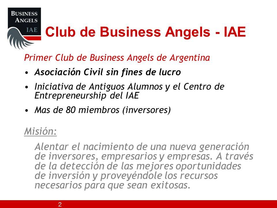2 Club de Business Angels - IAE Primer Club de Business Angels de Argentina Asociación Civil sin fines de lucro Iniciativa de Antiguos Alumnos y el Ce